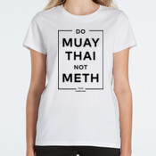 Do Muay Thai NOT Meth