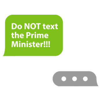Do not text the prime minister Design