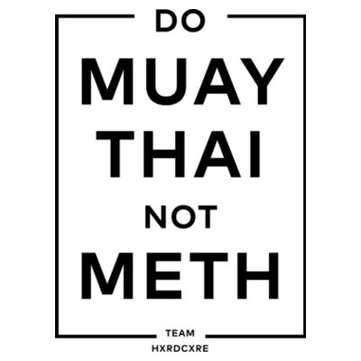 Do Muay Thai NOT Meth Design